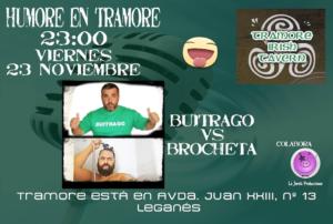 Monologo en el Tramore Brocheta vs Buitrago