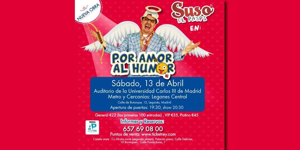 Por amor al humor Suso el Paspi en Madrid