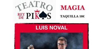 MAGIA EN EL TEATRO REY DE PIKAS CON LUIS NOVAL