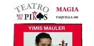 En el Teatro Rey de Pikas al gran mago Yimis Mauler