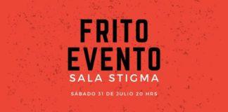 Frito Evento en la sala Stigma