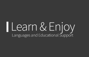 Learn & Enjoy – Languages and Educational Support